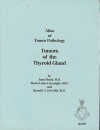 Atlas of Tumor Pathology: Tumors of the Thyroid Gland: 5