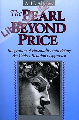 The Pearl Beyond Price: Integration of Personality Into Being An Object Relations Approach