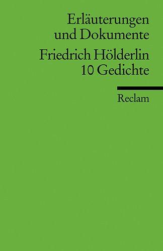 Erläuterungen Und Dokumente Zu Friedrich Hölderlin: 10 Gedichte