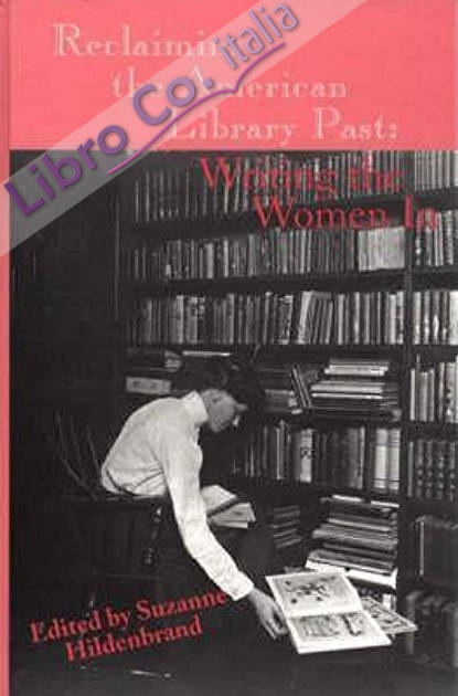 Reclaiming the American Library Past: Writing the Women In