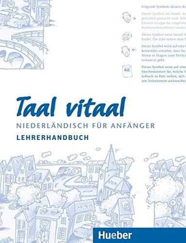 Taal Vitaal. Lehrerhandbuch: Niederländisch Für Anfänger