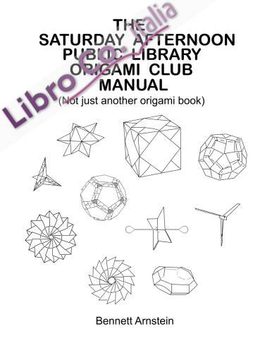 The Saturday Afternoon Public Library Origami Club Manual