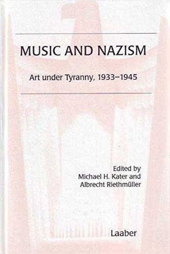 Music and Nazism: Art Under Tyranny, 1933-1945