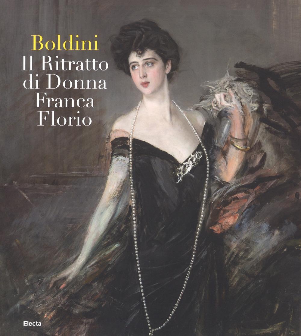 Boldini. Il ritratto di Donna Franca Florio