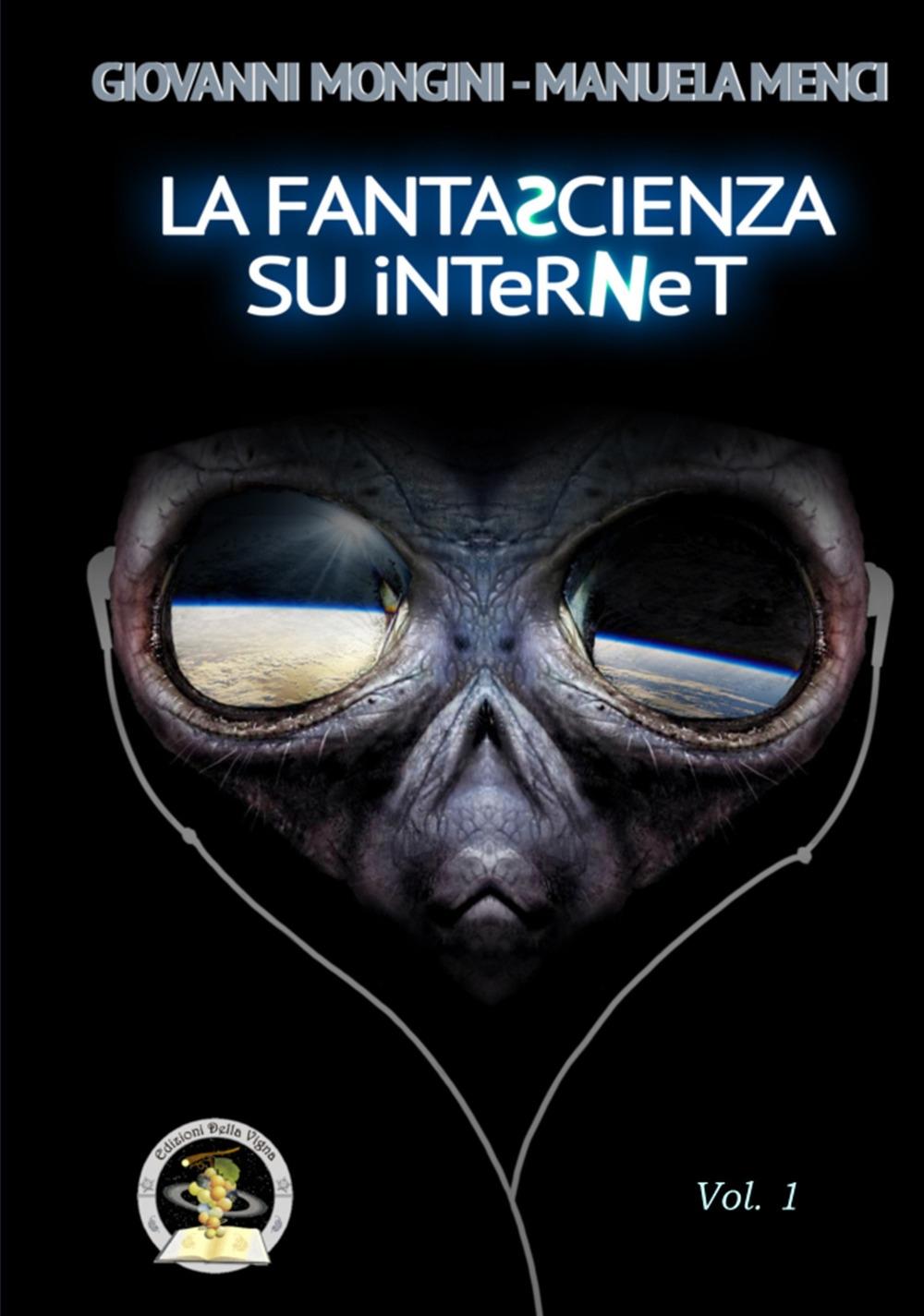 La fantascienza su Internet. Vol. 1