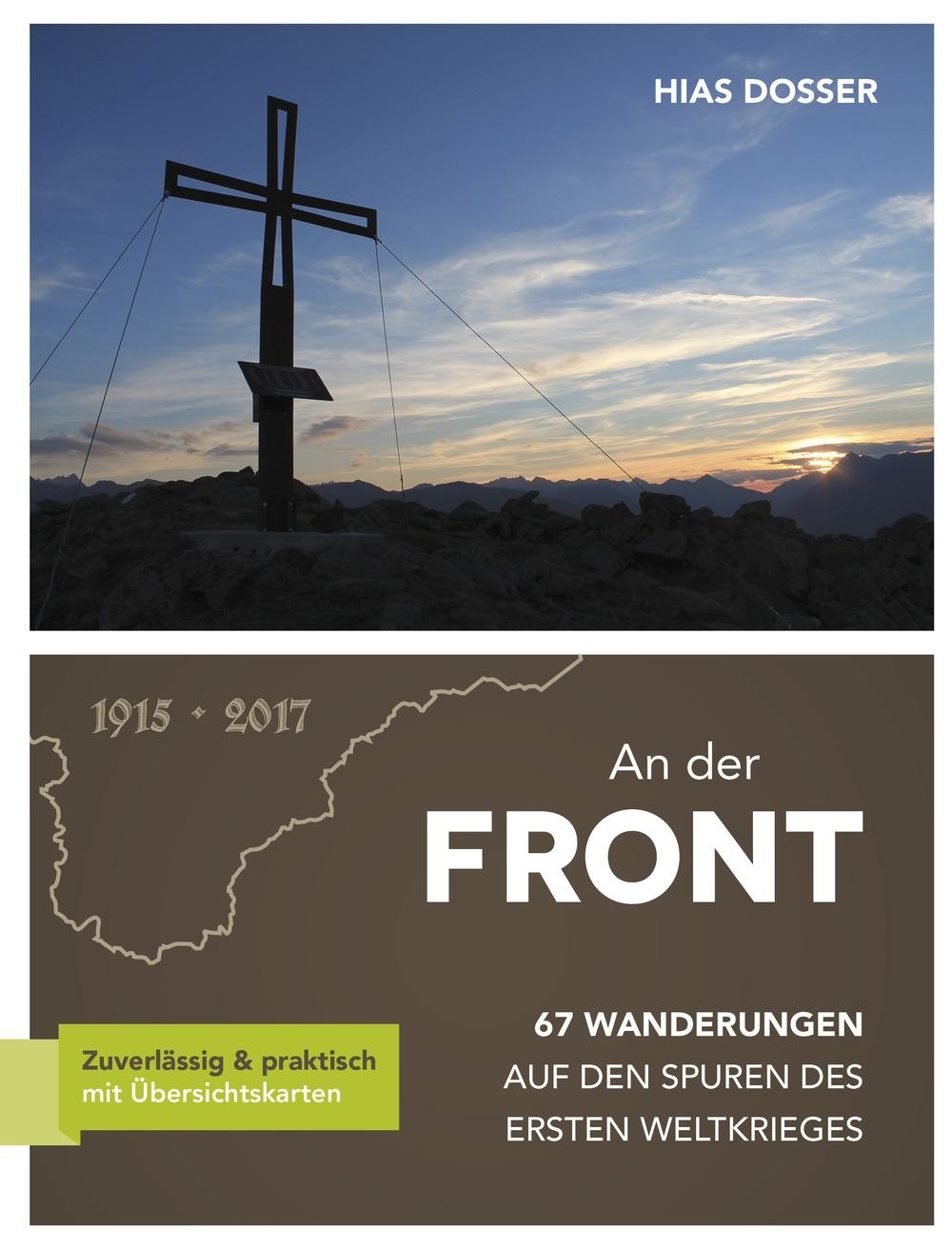 An der Front. 67 Wanderungen auf den Spuren des Ersten Weltkrieges. Ediz. illustrata
