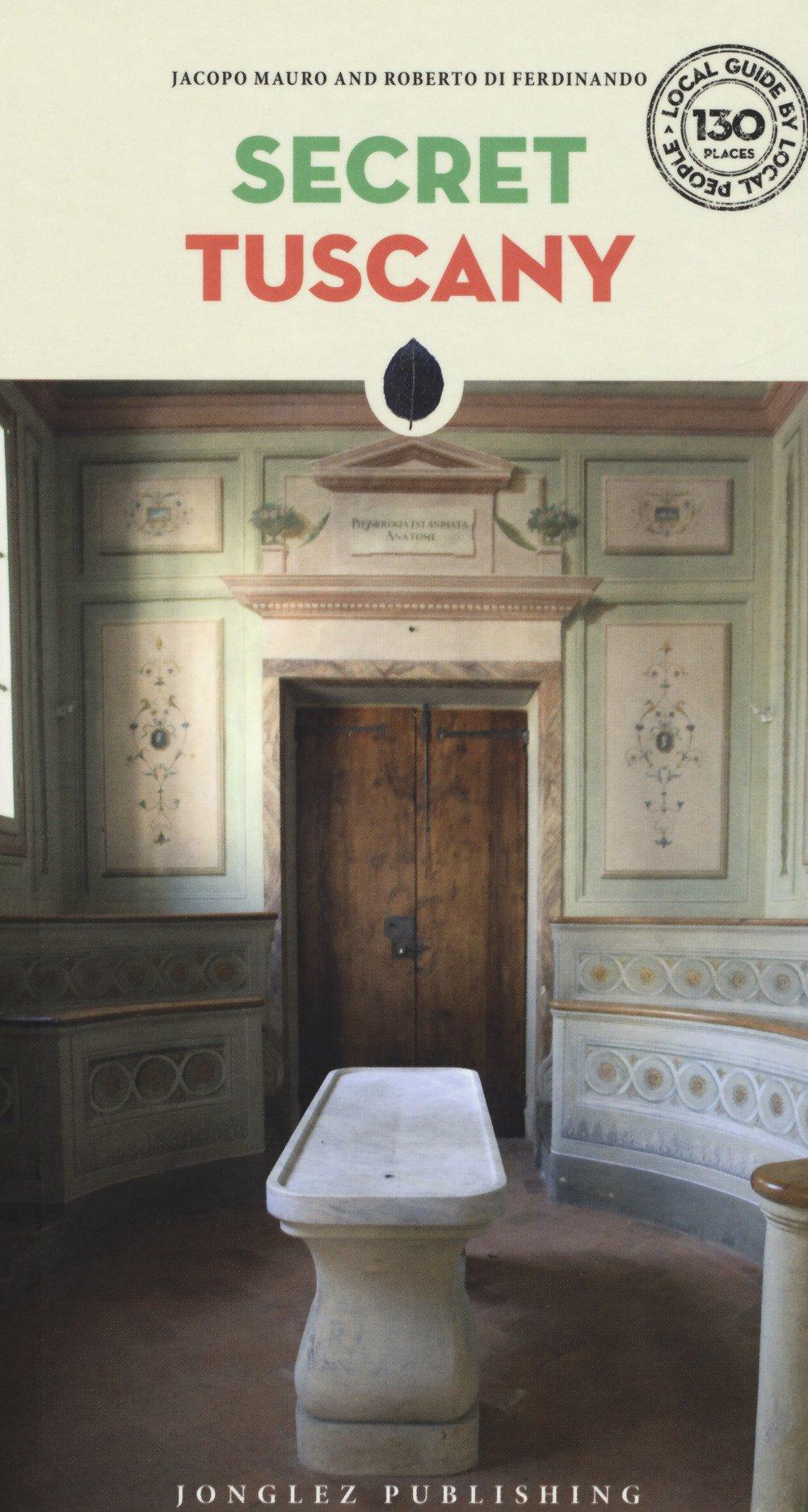 Toscana insolita e segreta. Ediz. inglese