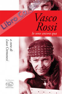 Vasco Rossi. Io sono ancora qua