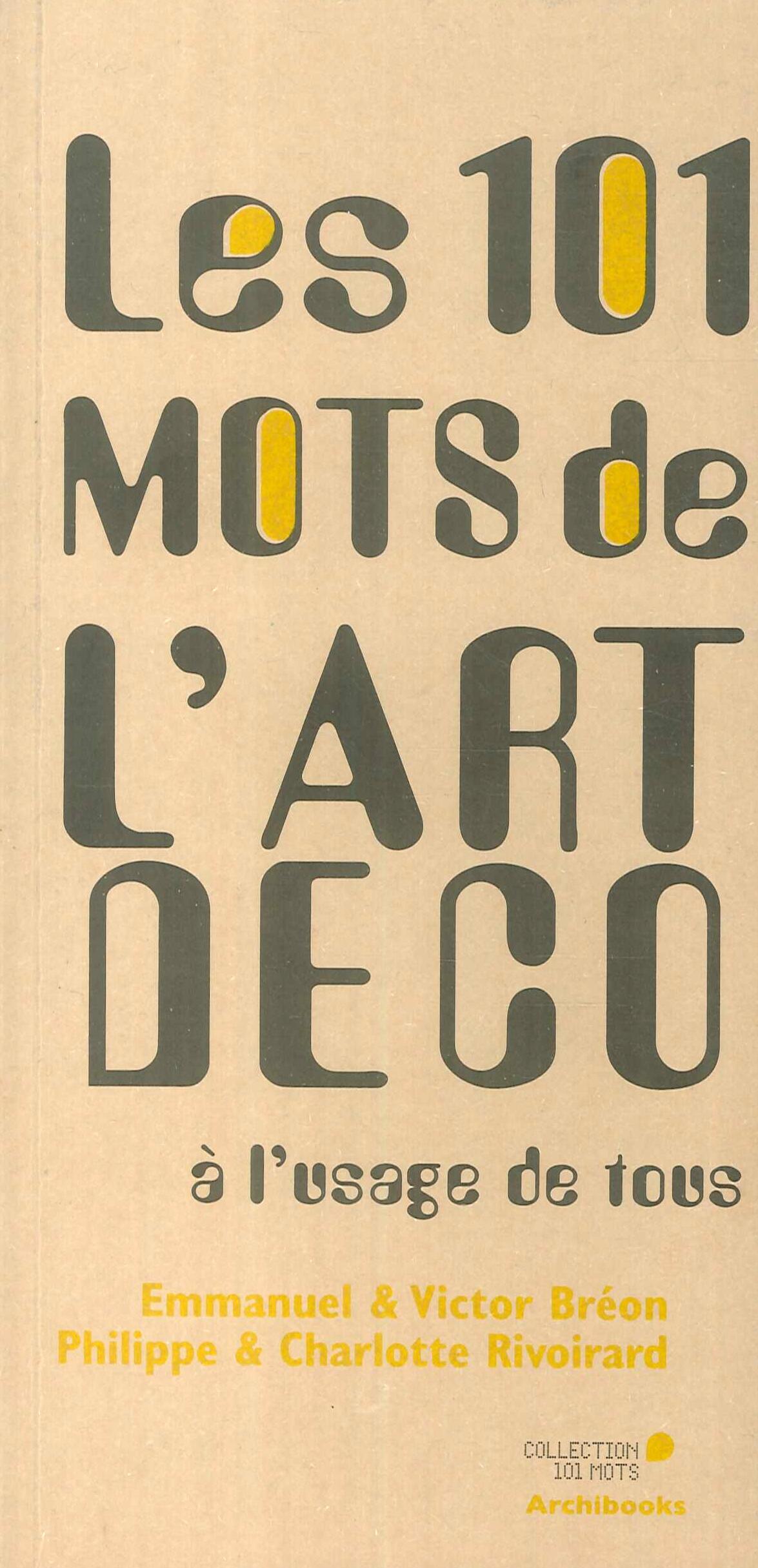 Les 101 Mots De l'Art Deco
