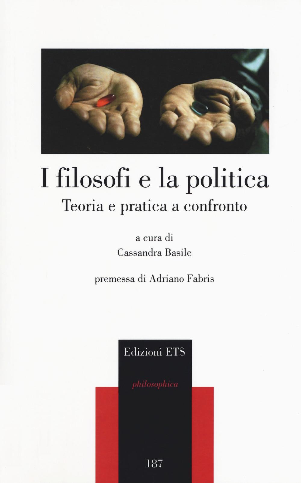 I filosofi e la politica. Teoria e pratica a confronto