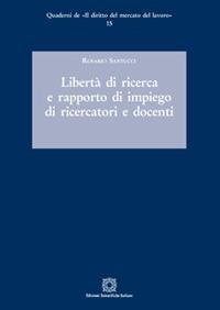 Libertà di ricerca e rapporto di impiego di ricercatori e docenti