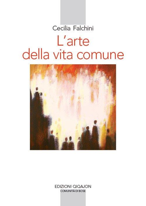 L'arte della vita comune. Lettura spirituale della