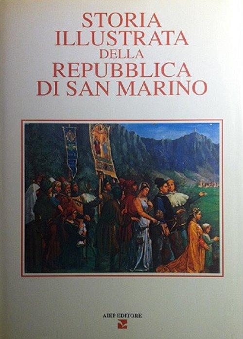 Storia illustrata della Repubblica di San Marino. Vol. 1