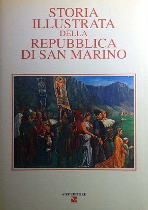 Storia illustrata della Repubblica di San Marino. Vol. 4