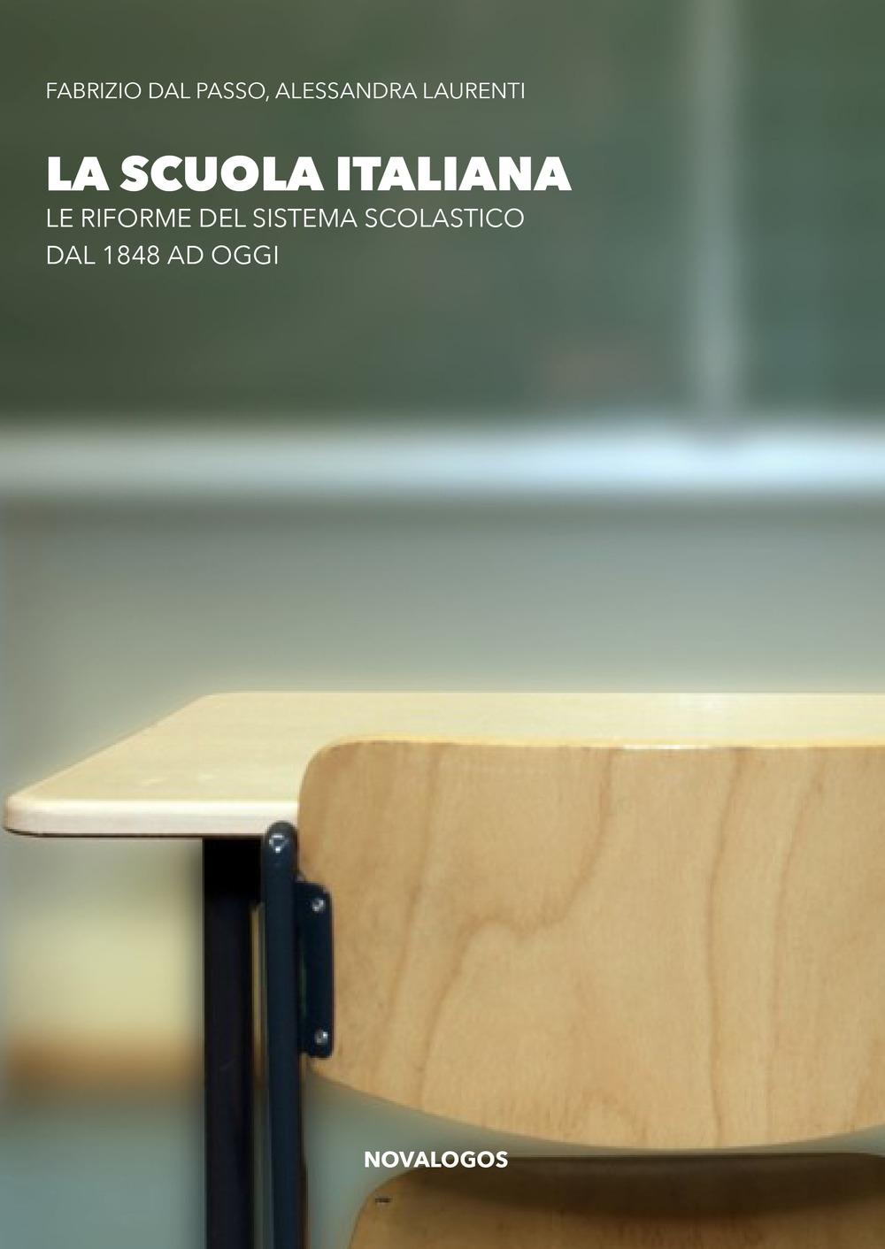La scuola italiana. Le riforme del sistema scolastico dal 1848 ad oggi. Ediz. integrale
