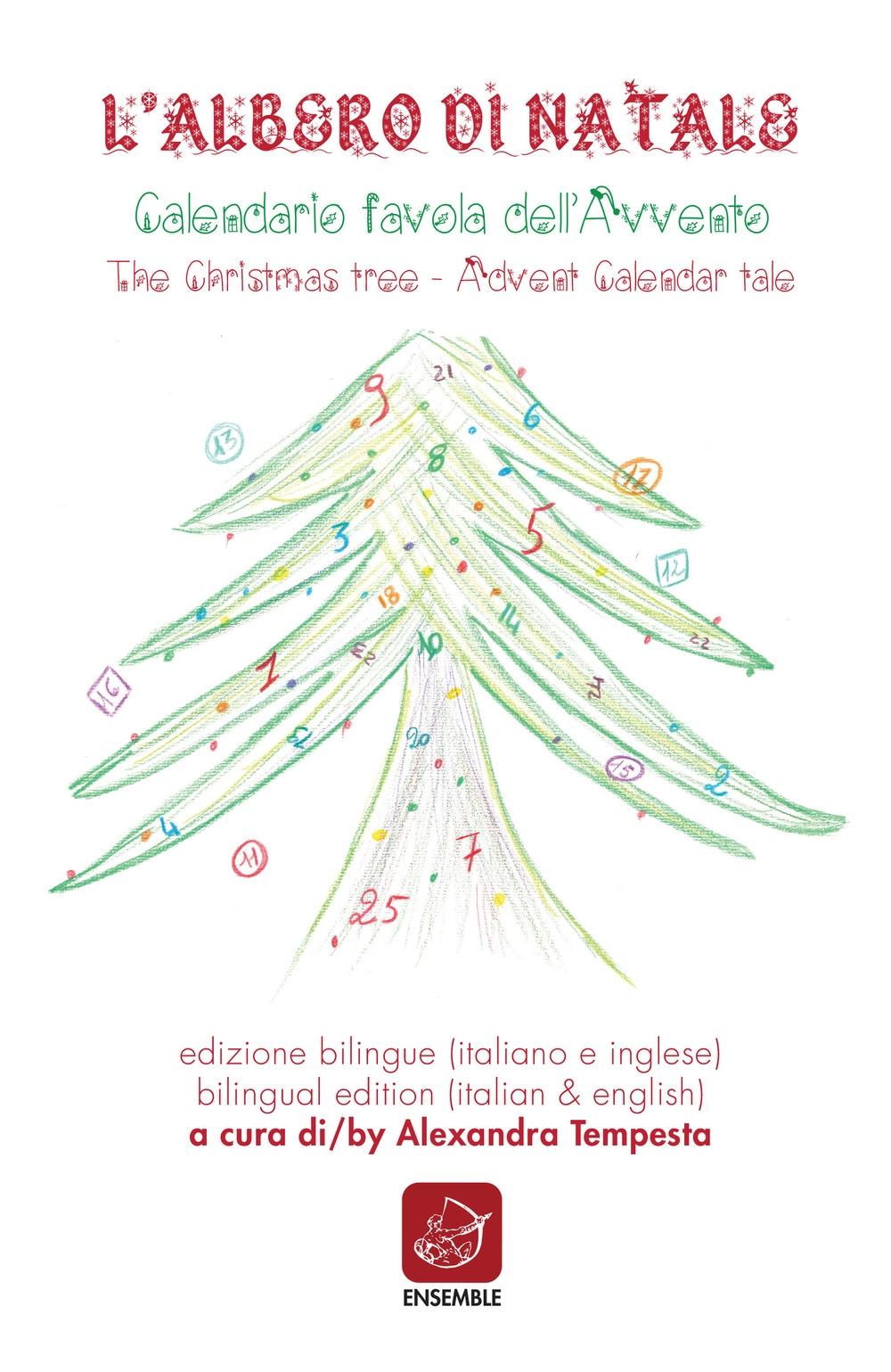 L'albero di Natale. Calendario favola dell'avvento. The christmas tree. Advent calendar tale