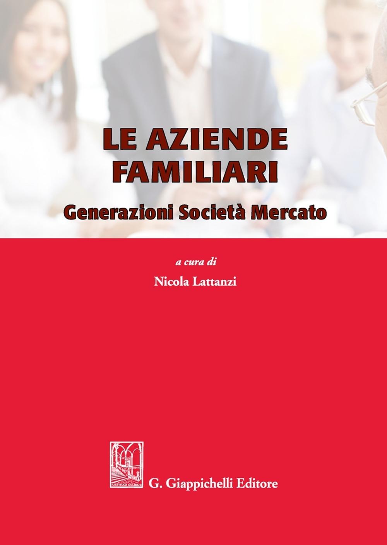 Le aziende familiari. Generazioni società mercato