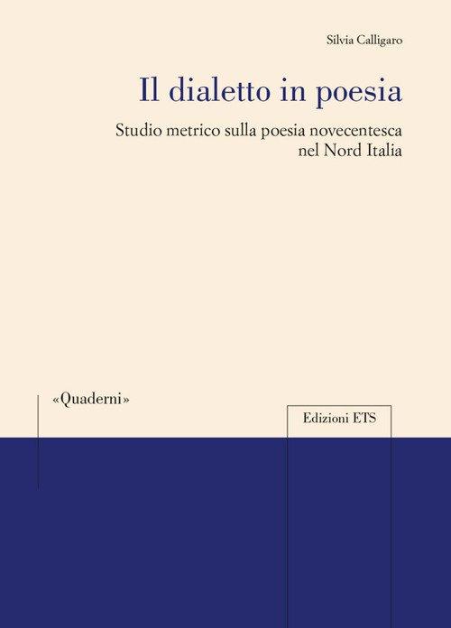 Il dialetto in poesia. Studio metrico sulla poesia novecentesca nel Nord Italia