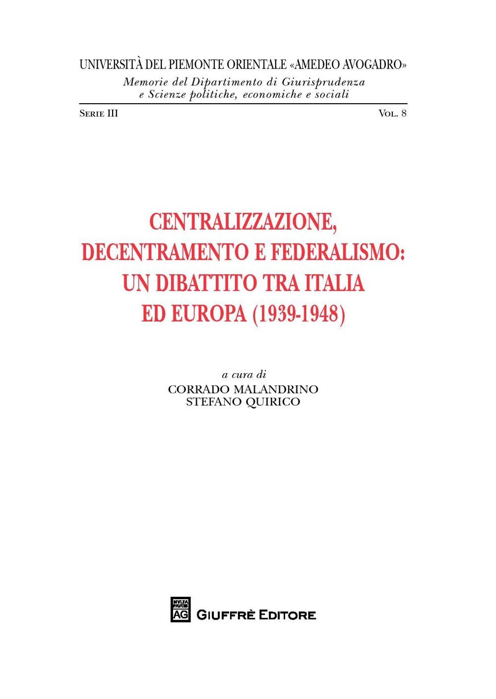 Centralizzazione, decentramento e federalismo: un dibattito tra Italia ed Europa (1939-1948)