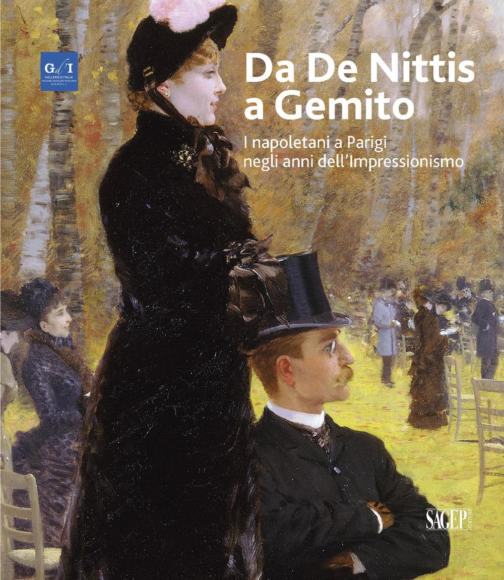 Da De Nittis a Gemito. I Napoletani a Parigi negli Anni Dell'Impressionismo.