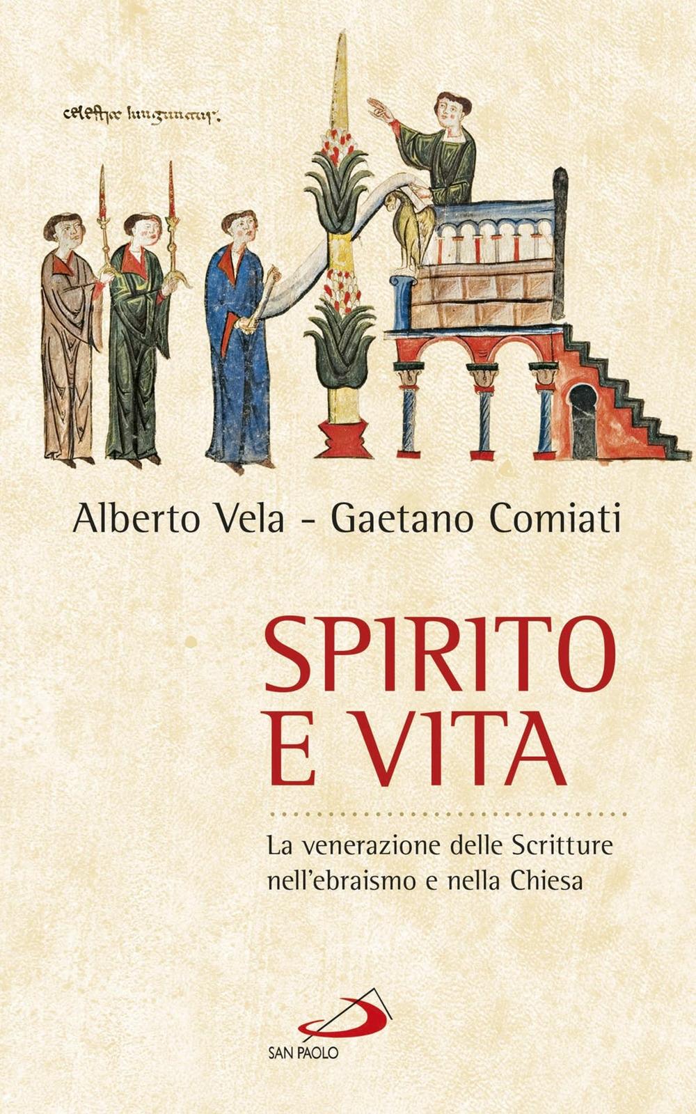 Spirito e vita. La venerazione delle Scritture nell'ebraismo e nella chiesa