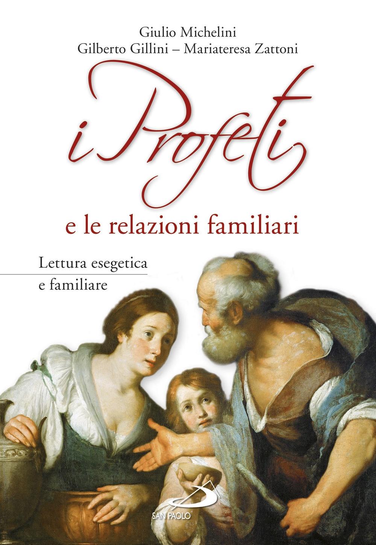 I profeti e le relazioni familiari