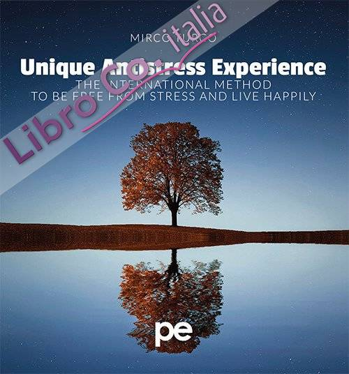 Unique antistress experience. The international method to be free from stress and live happily