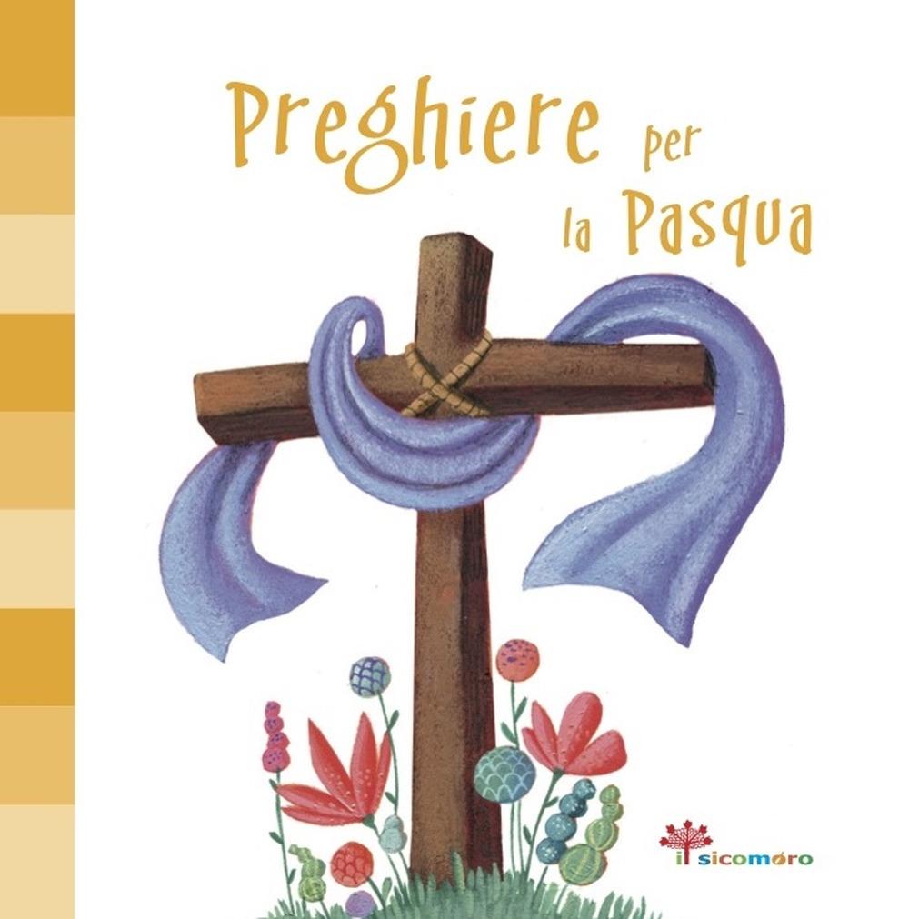 Preghiere per la Pasqua. Ediz. illustrata