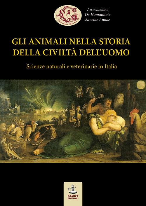 Gli animali nella storia della civiltà dell'uomo. Scienze naturali e veterinarie in Italia