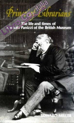 Prince of Librarians: Life and Times of Antonio Panizzi of the British Museum