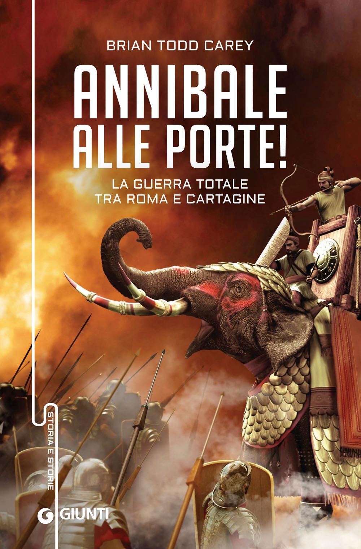 Annibale alle porte. La guerra totale tra Roma e Cartagine