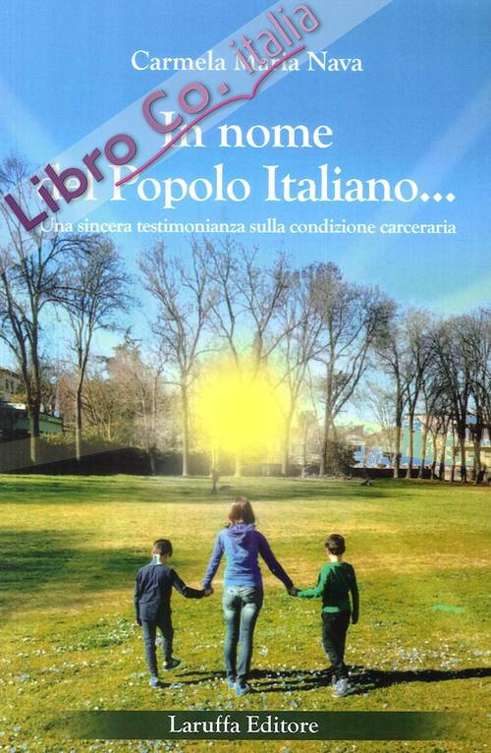 In Nome del Popolo Italiano. Una sincera testimonianza sulla condizione carceraria.