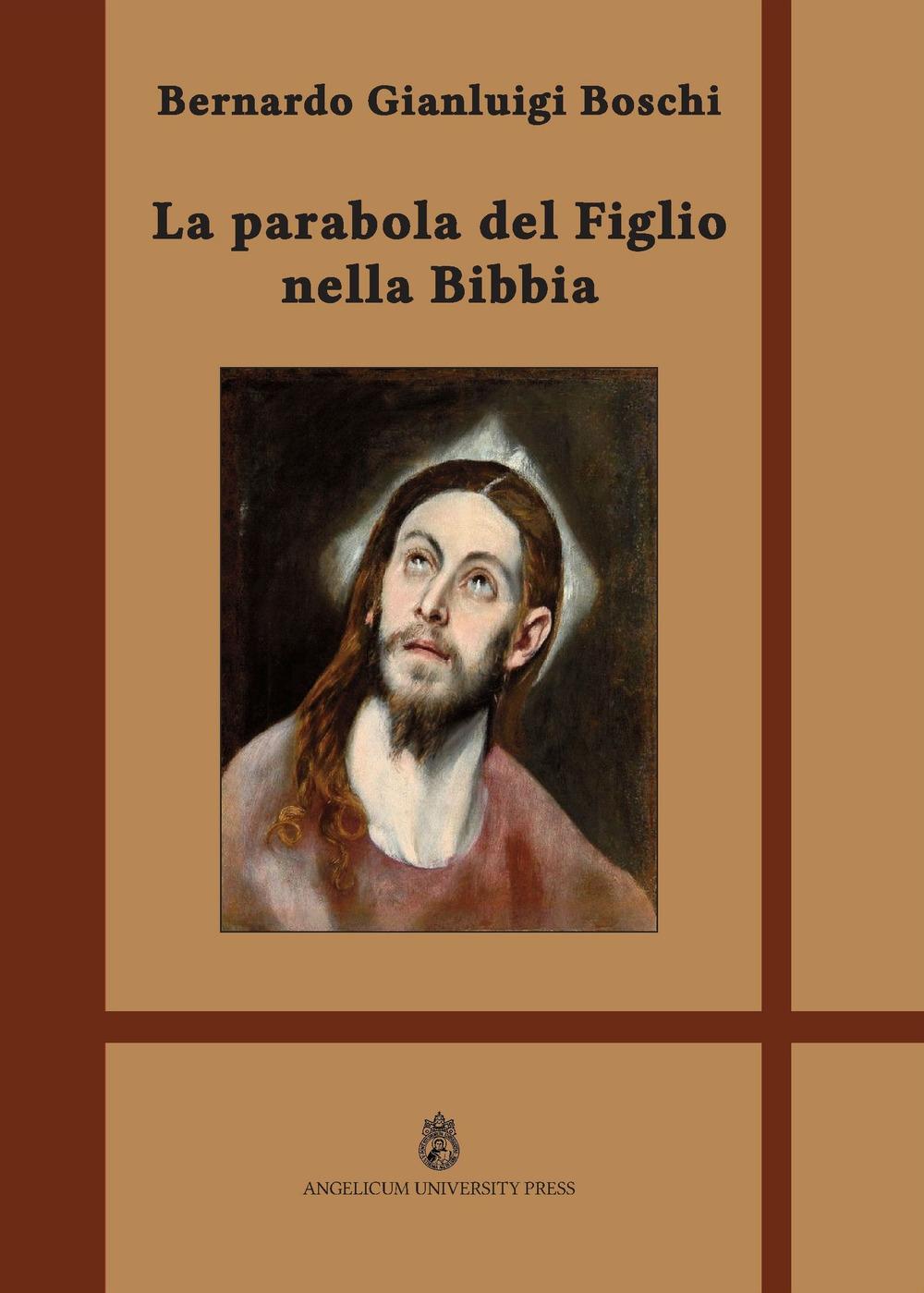 La Parabola del Figlio nella Bibbia. Ediz. integrale
