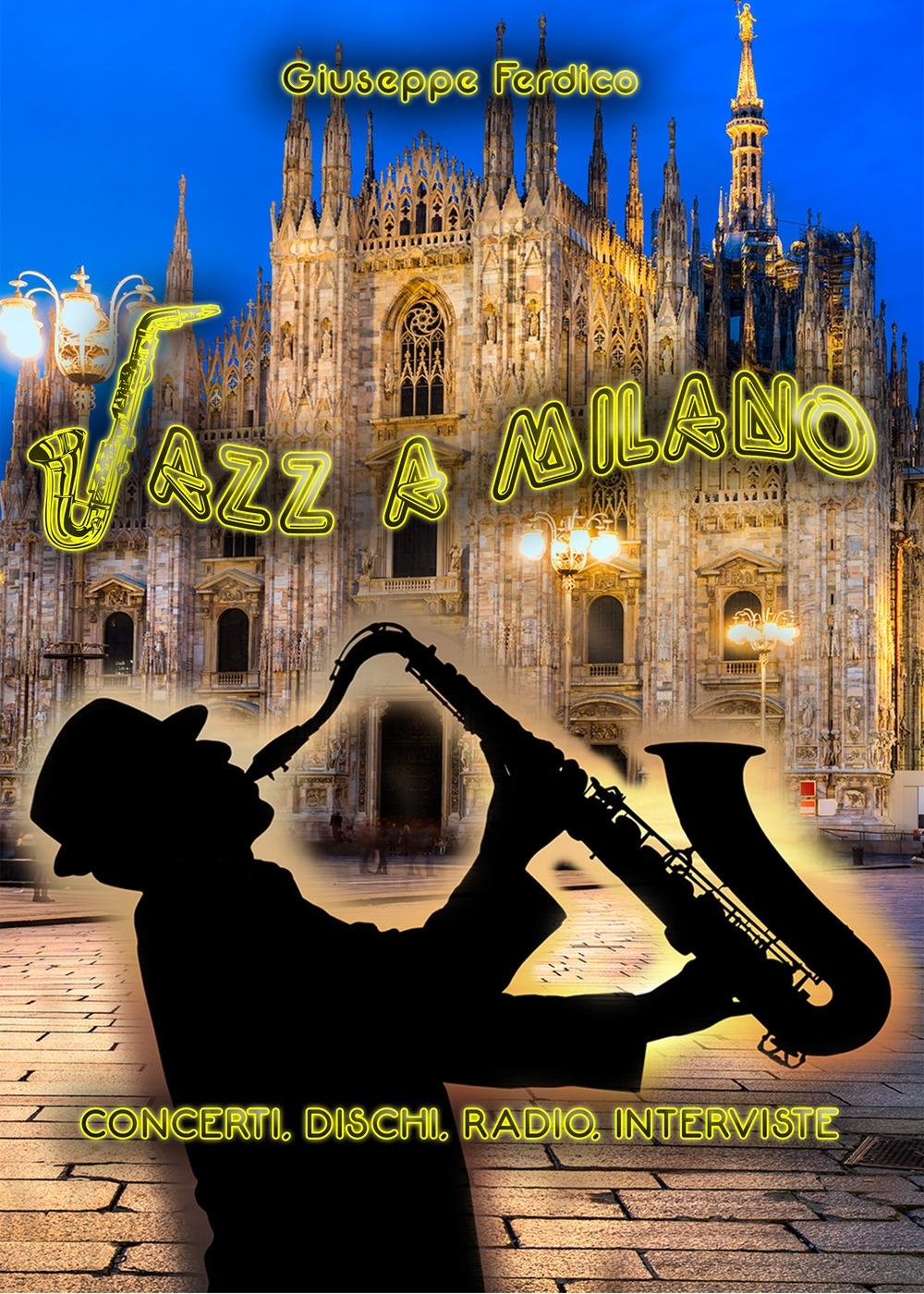 Jazz a Milano. Concerti, dischi, radio, interviste