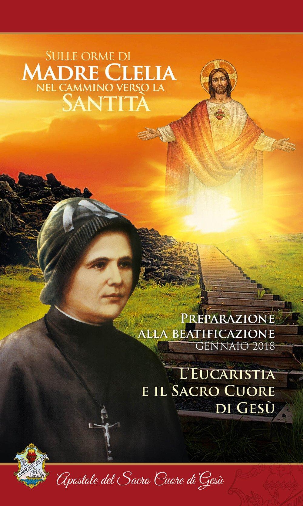 L'eucaristia e il sacro cuore di Gesù. Gennaio 2018. Sulle orme di madre Clelia nel cammino verso la santità