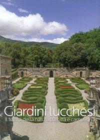 Giardini Lucchesi. il Teatro della Natura tra Città e Campagna.