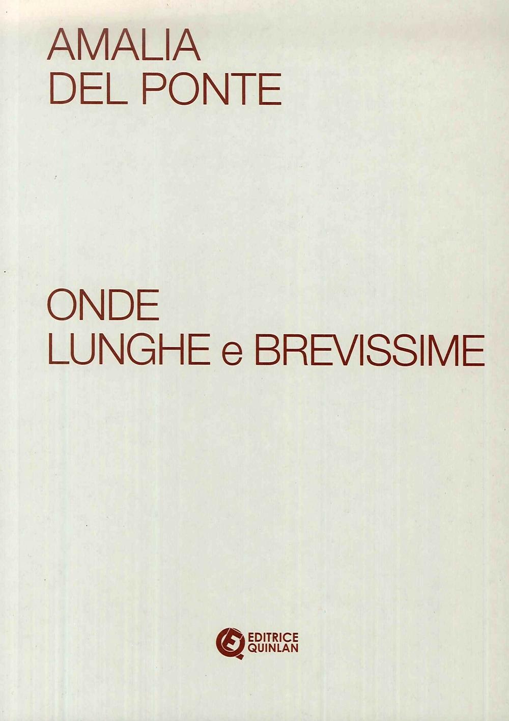 Amalia Del Ponte. Ondel Lunghe e Brevissime.