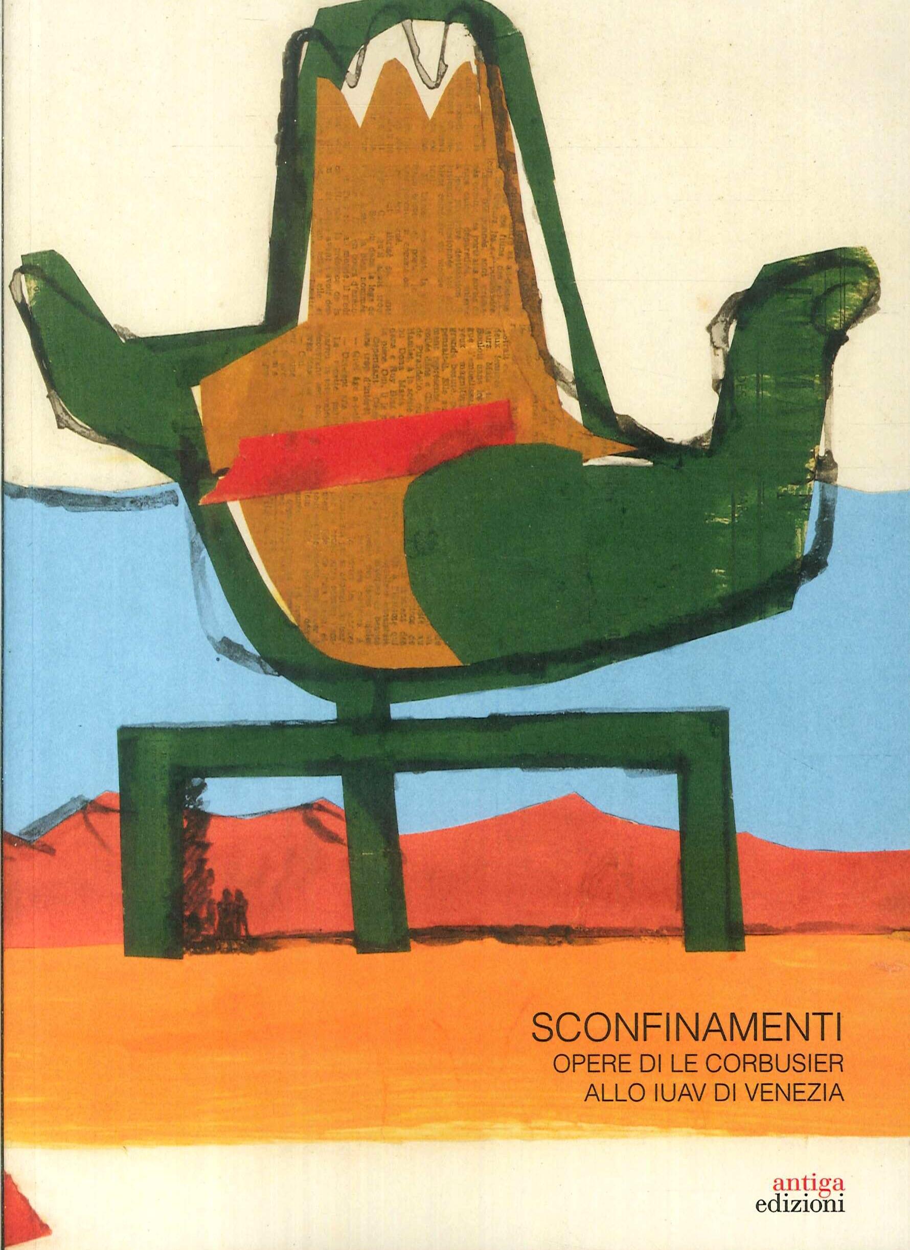 Sconfinamenti. Opere di Le Corbusier allo IUAV di Venezia.