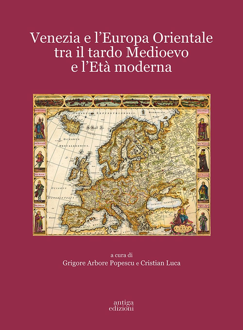 Venezia e l'Europa Orientale tra il Tardo Medioevo e l'Età Moderna.
