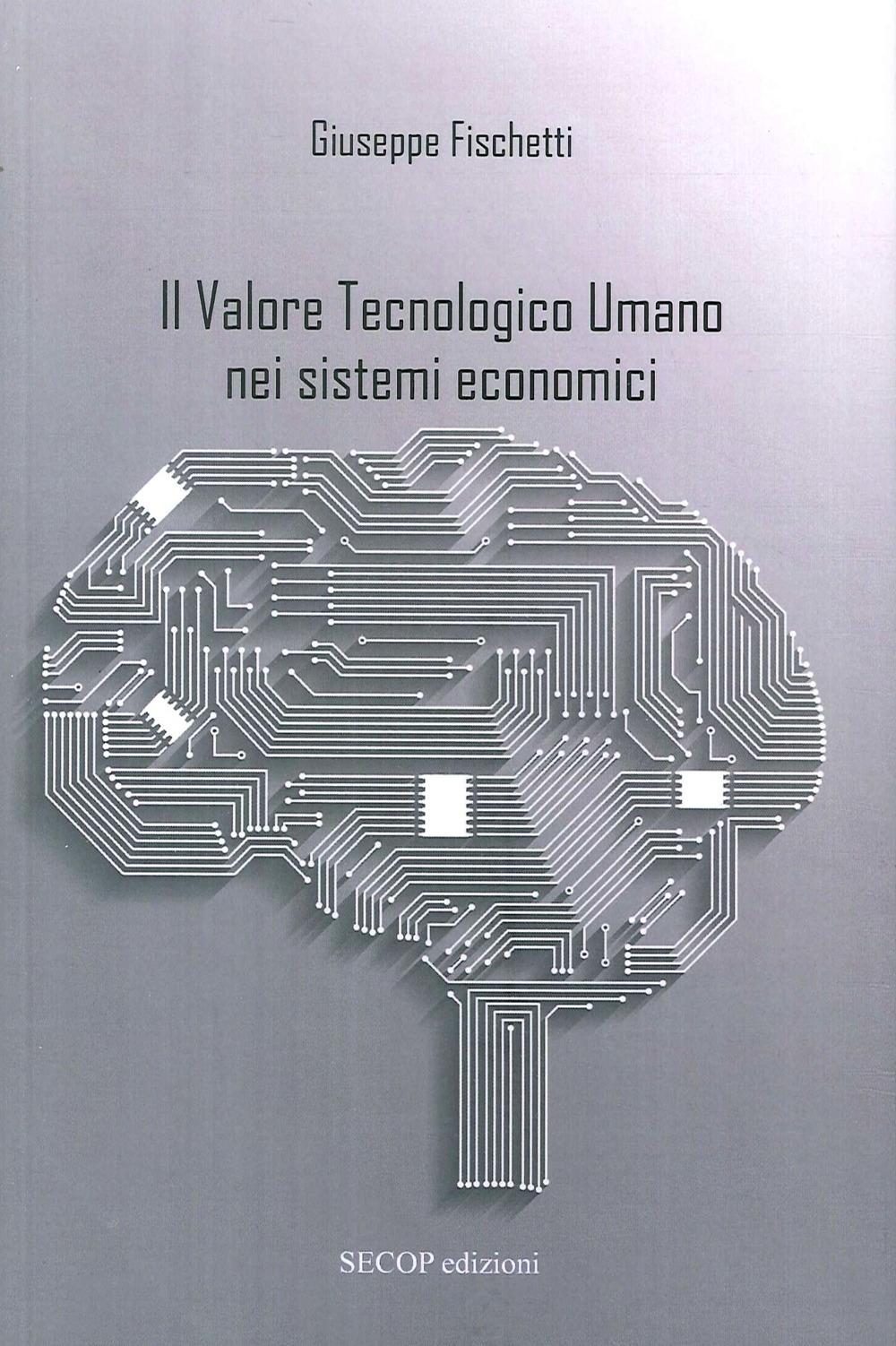 Il Valore Tecnologico Umano nei Sistemi Economici.