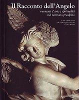 Il Racconto dell'Angelo momenti d'arte e spiritualità nel territorio prealpino.