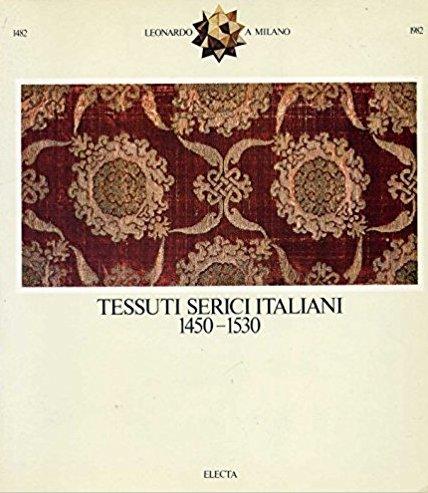 Tessuti serici italiani 1450 - 1530.