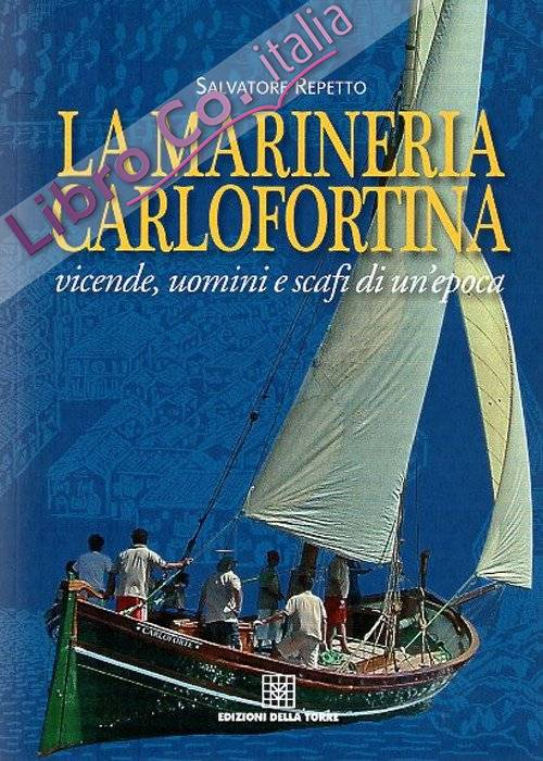 La marineria Carlofortina, vicende, uomini e scafi di un'epoca