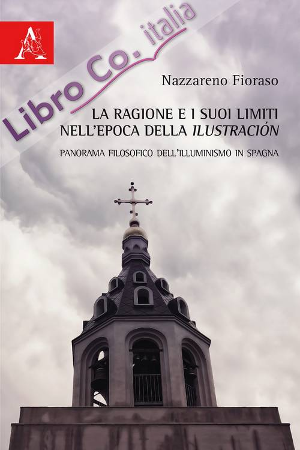 La ragione e i suoi limiti nell'epoca della Ilustración. Panorama filosofico dell'Illuminismo in Spagna