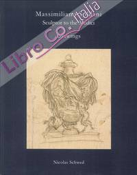 Massimiliano Soldani. Sculptor to the Medici. Sixty Drawings