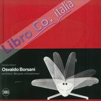 Osvaldo Borsani (1911-1985). A Modern Spirit between Artisan Culture and Contemporary Design.