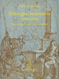 """""""Il disegno veneziano (1580-1650). Ricostruzioni storico-artistiche"""" + OMAGGIO"""