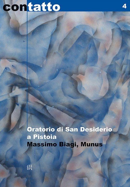 Oratorio di San Desiderio a Pistoia. Massimo Biagi, Munus