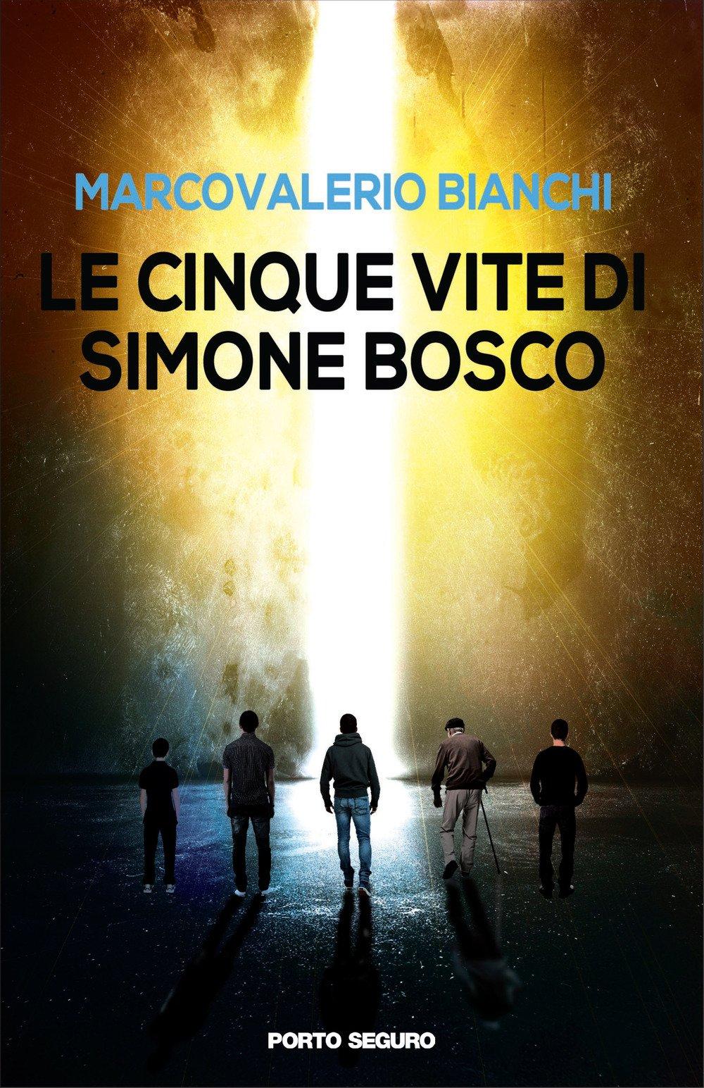 Le cinque vite di Simone Bosco