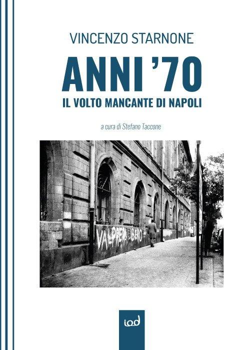 Anni'70. Il Volto mancante di Napoli
